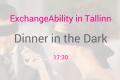 Dinner in the dark ESN Tallinn 29.11.16